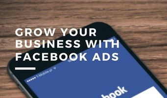 How to Grow Your Business Using Facebook Ads